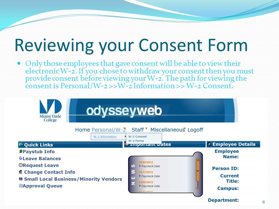 Reviewing your Consent Form Only those employees that gave consent will be able to view their electronic W-2. If you chose to withdraw your consent th