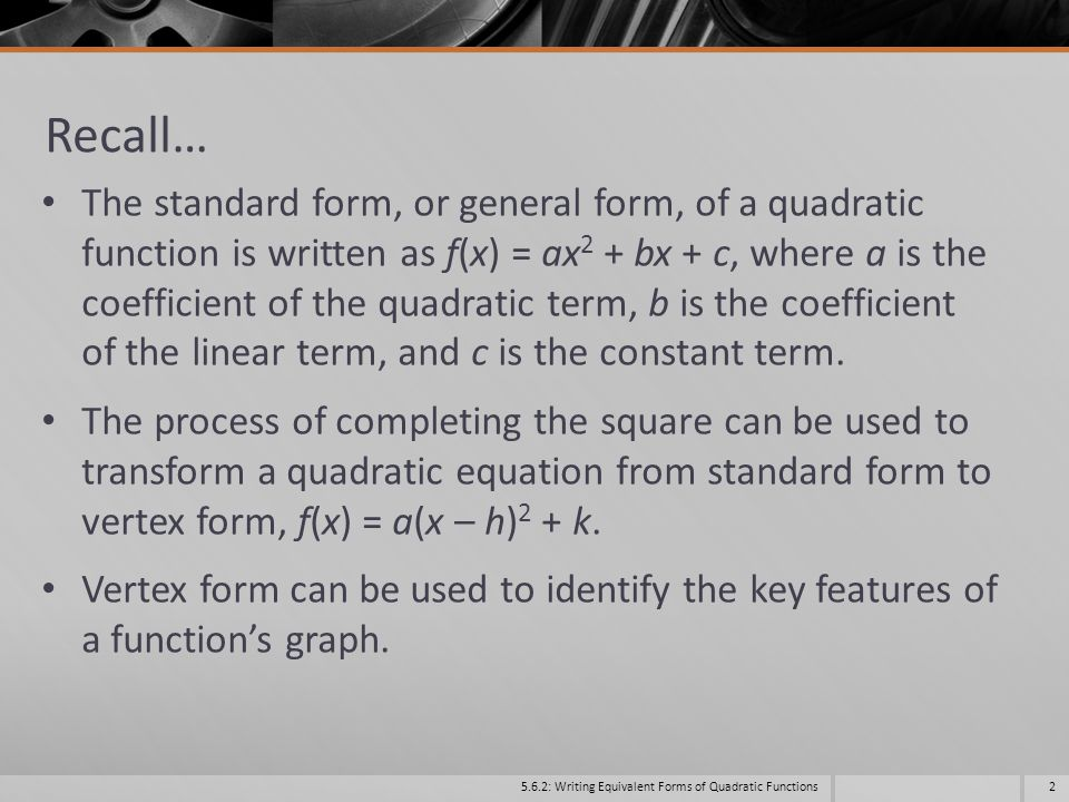 Writing Equivalent Forms of Quadratic Functions Adapted from Walch Education