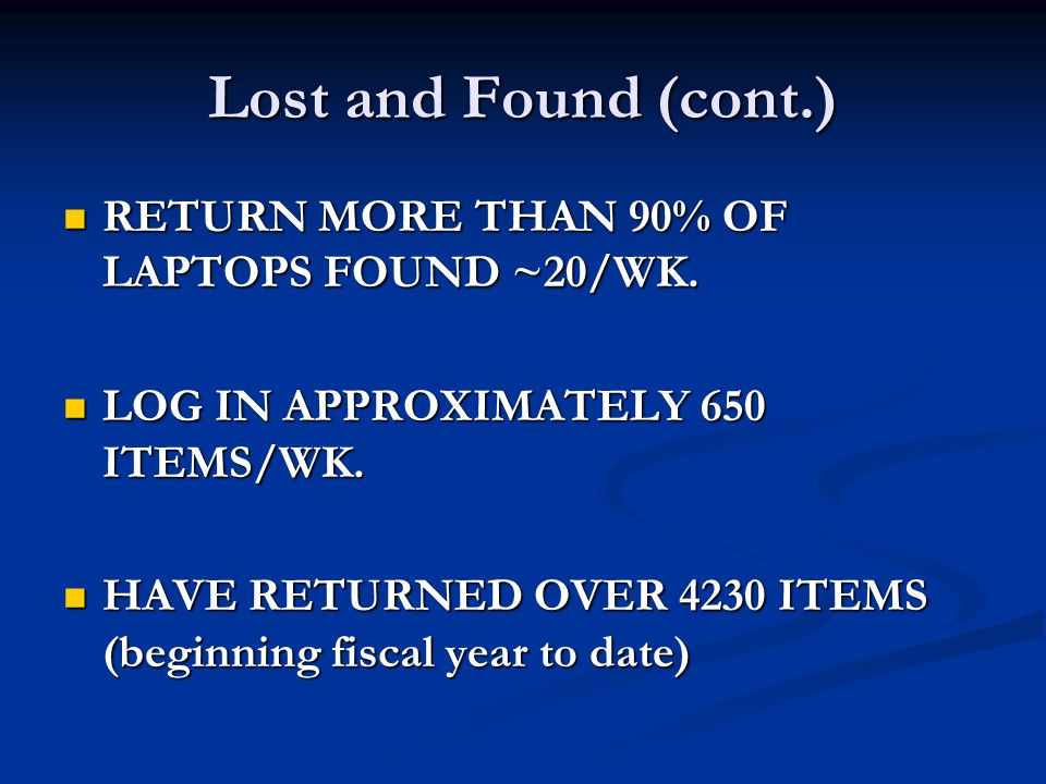 Lost and Found (cont.) RETURN MORE THAN 90% OF LAPTOPS FOUND ~20/WK.