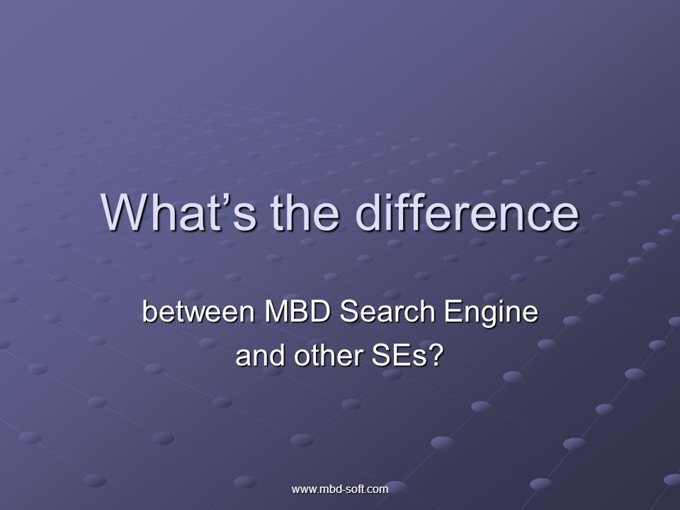 What's the difference between MBD Search Engine and other SEs