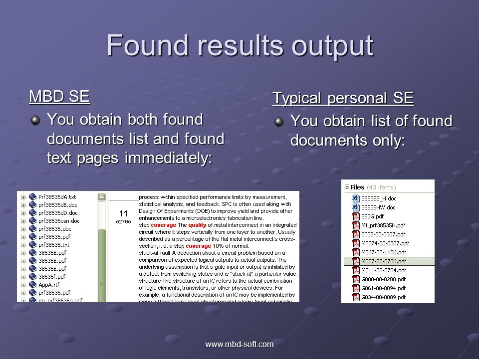 www.mbd-soft.com Found results output MBD SE You can navigate through the found pages and read information immediately Typical personal SE You have to load document preview or even source document first