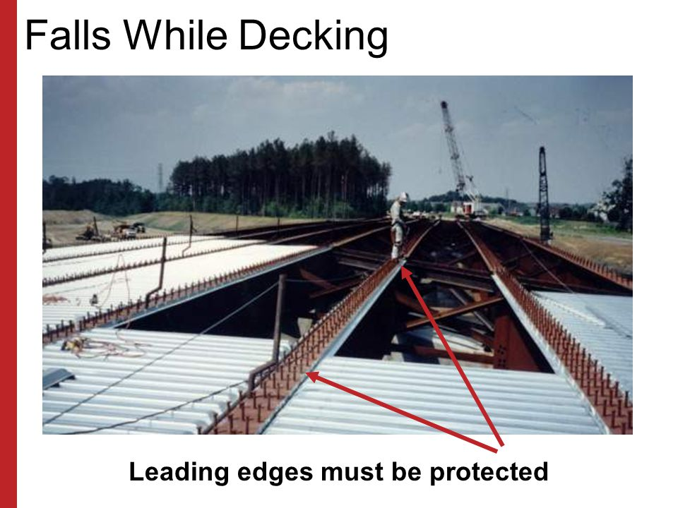 Bridge Fall Protection Bridge edges must be protected When working over water flotation devices must be worn