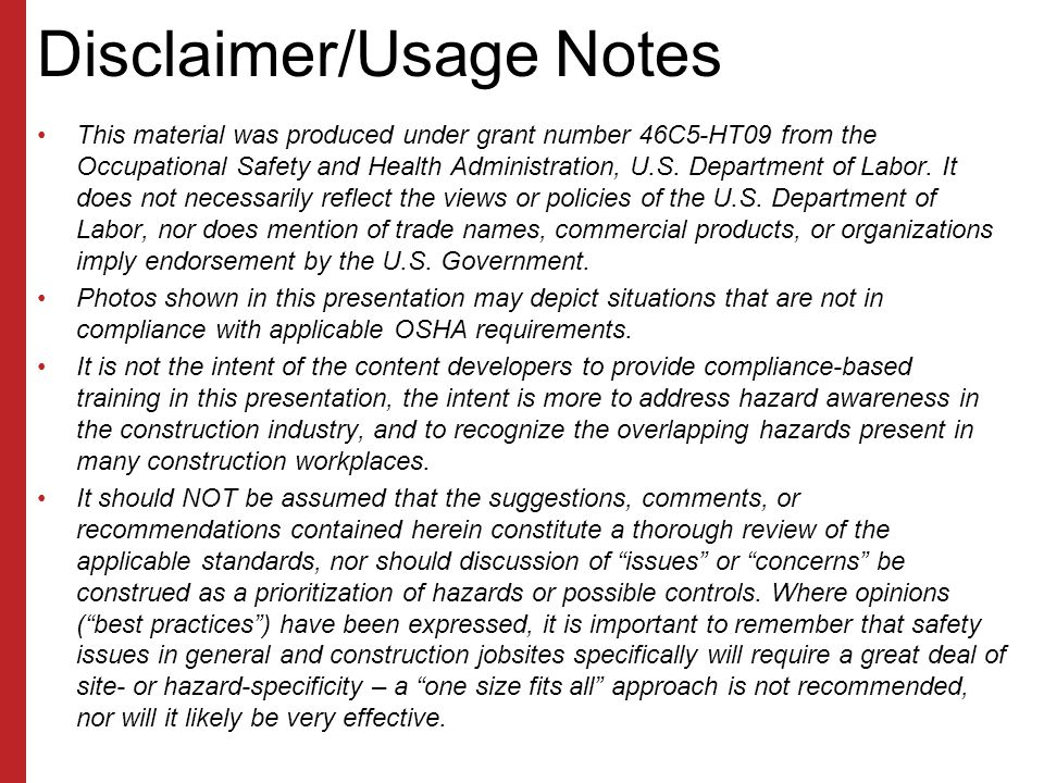 Disclaimer/Usage Notes This material was produced under grant number 46C5-HT09 from the Occupational Safety and Health Administration, U.S.