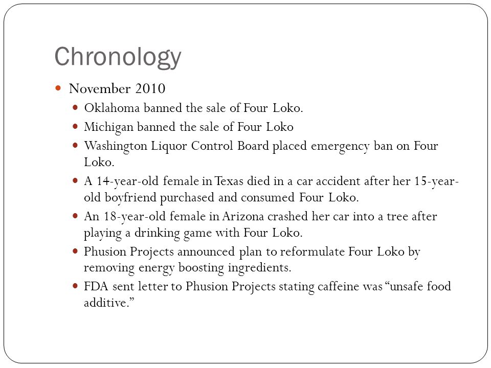 Chronology November 2010 Oklahoma banned the sale of Four Loko.