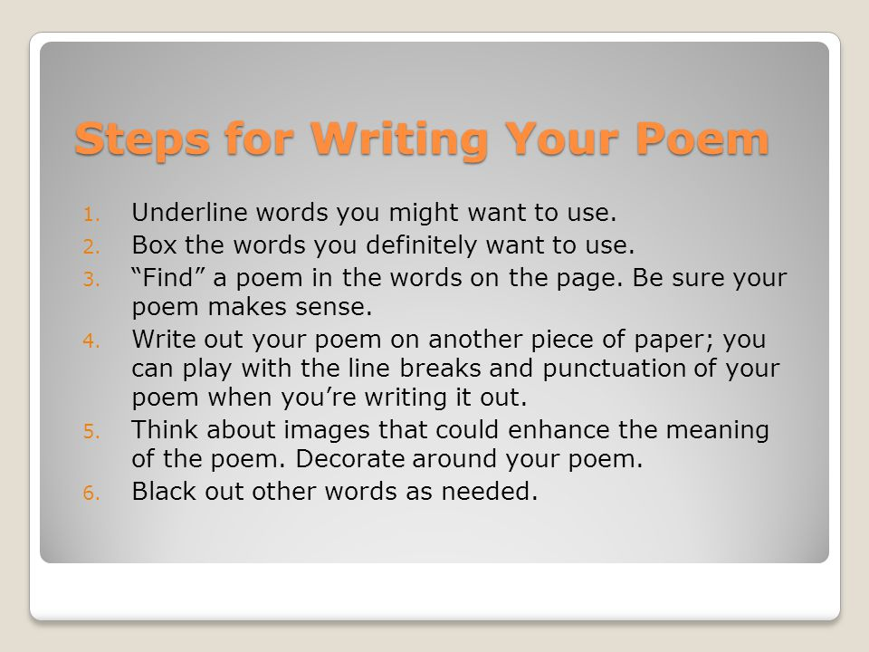 Steps for Writing Your Poem 1. Underline words you might want to use.