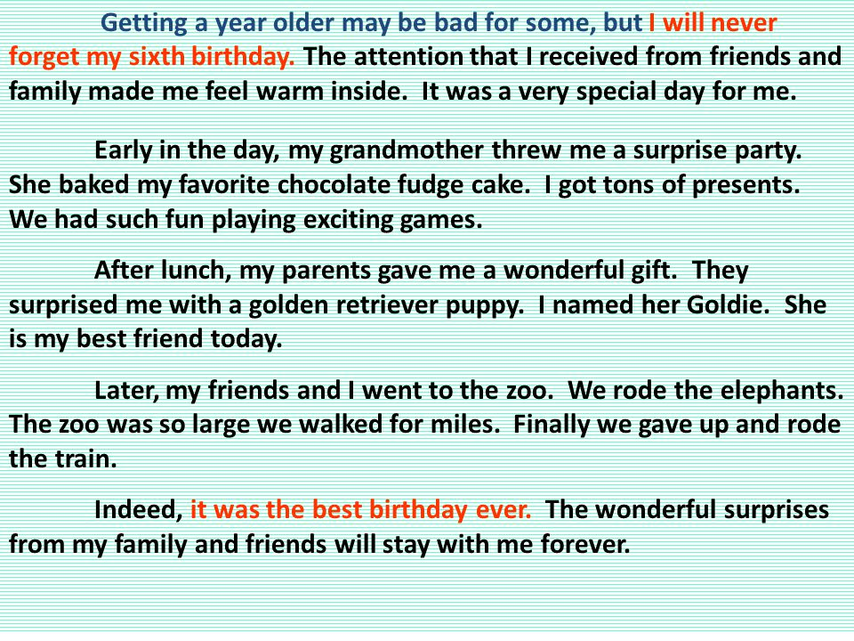 Getting a year older may be bad for some, but I will never forget my sixth birthday.