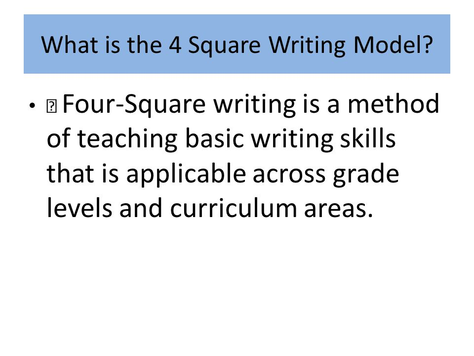 What is the 4 Square Writing Model.