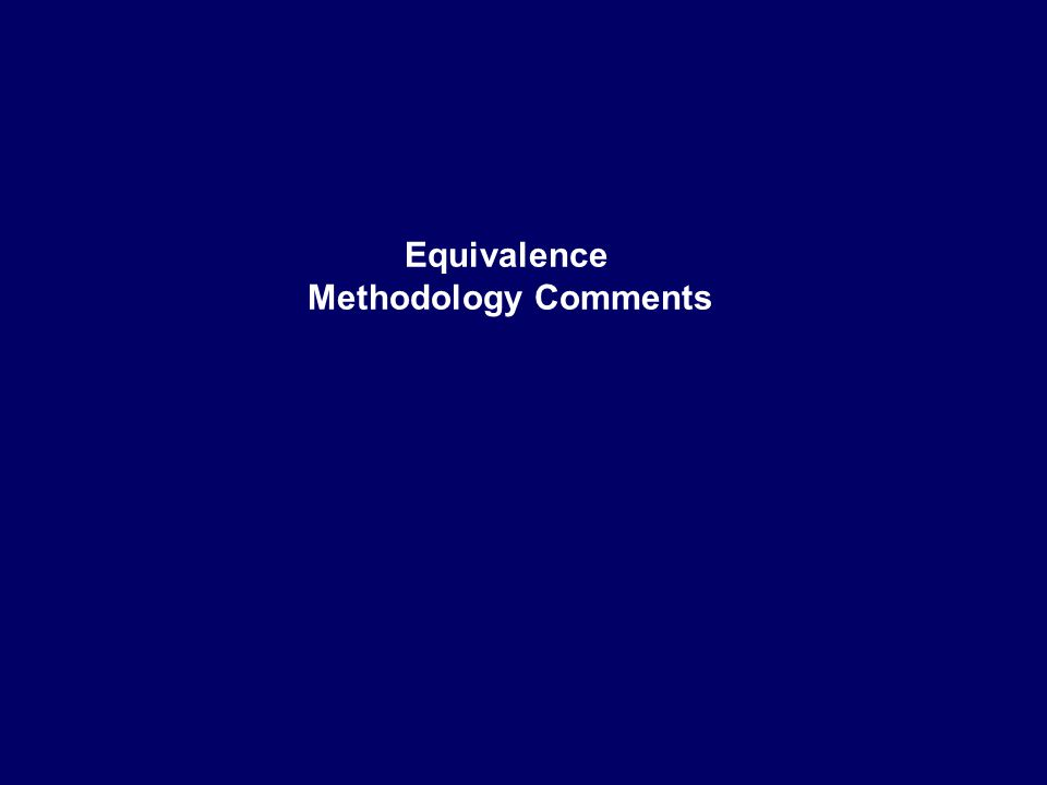 Equivalence Methodology Comments