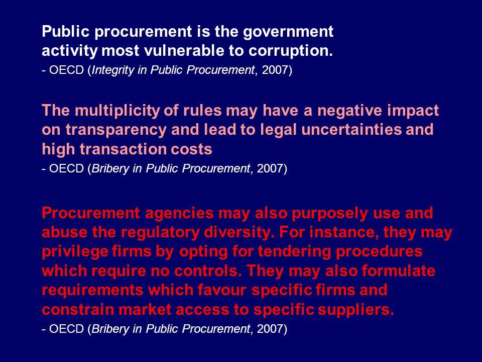 Public procurement is the government activity most vulnerable to corruption.