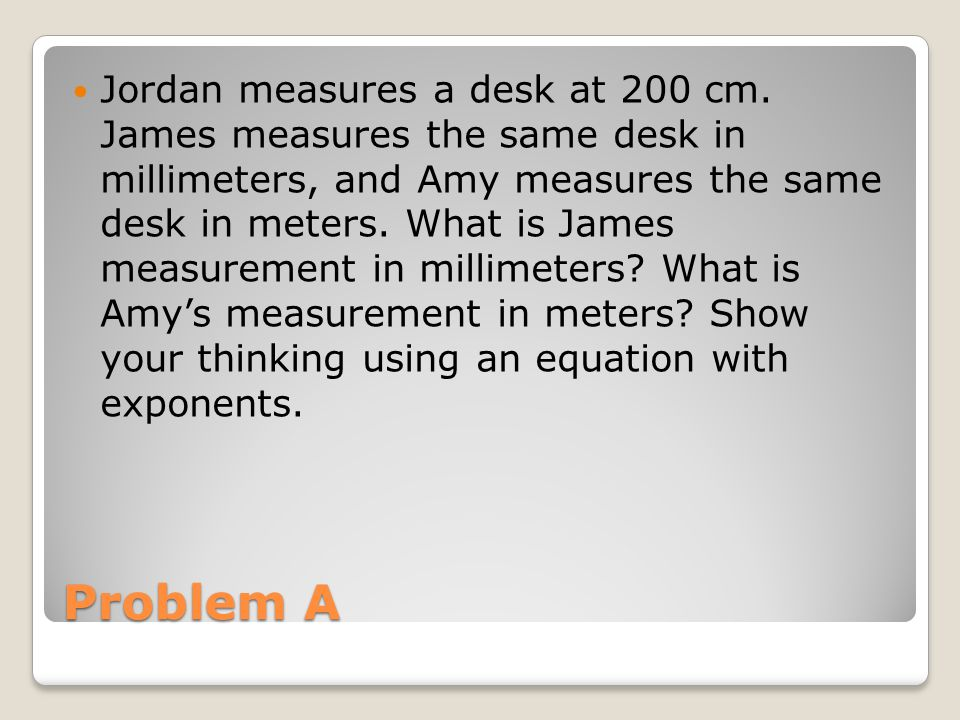 Problem A Jordan measures a desk at 200 cm.