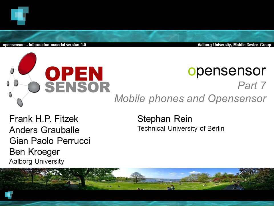 opensensor - information material version 1.0Aalborg University, Mobile Device Group opensensor Part 7 Mobile phones and Opensensor Frank H.P.