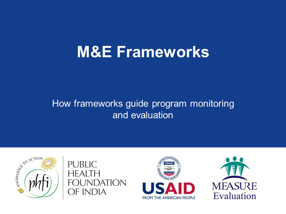 GFATM M&E Framework 1  Key Principles  Country ownership, harmonization, consistency, balance between routine & survey data, avoid duplication of efforts  Small set of indicators  Focus on multi-agency M&E Toolkit (http://www.theglobalfund.org/en/performance/monitoring_evaluation/)http://www.theglobalfund.org/en/performance/monitoring_evaluation/  12-18 indicators per grant  Relies on UNAIDS MERG documents/indicators  No Global Fund indicators (country ownership)  Mix of short- & long-term indicators  Quarterly or 6-monthly for some  15-18months for others, important for next Phase 1 The Global Fund Monitoring and Evaluation KEY MESSAGES, http://www.theglobalfund.org/en/files/about/structures/lfa/backg round/LFATrainingMaterials/ME/ME_Key_Principles.pdf