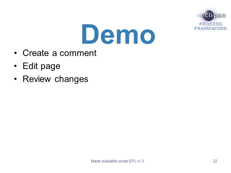 Made available under EPL v1.032 Demo Create a comment Edit page Review changes
