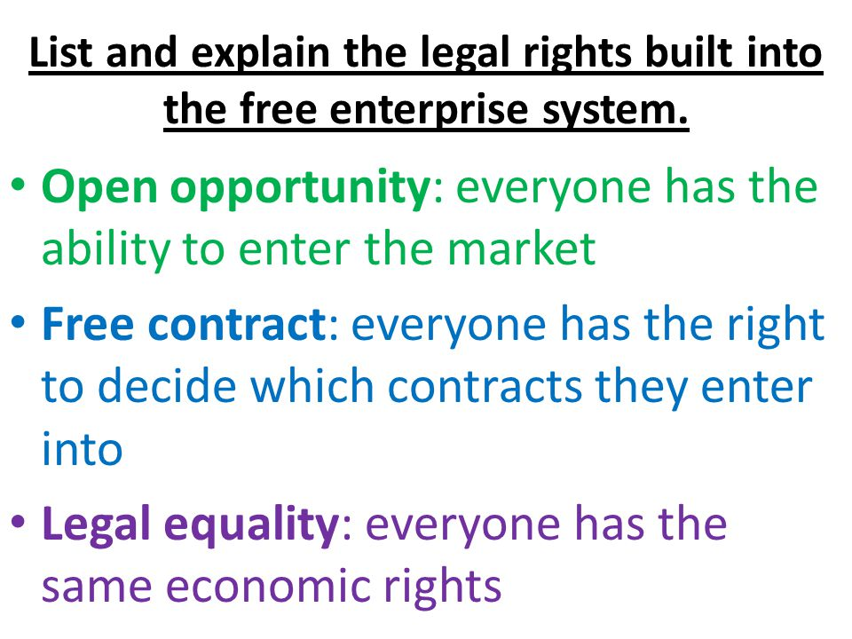 List and explain the legal rights built into the free enterprise system.