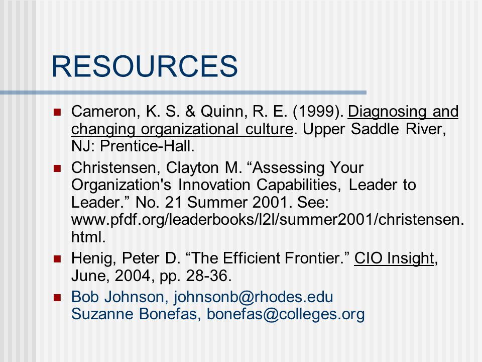 RESOURCES Cameron, K. S. & Quinn, R. E. (1999).
