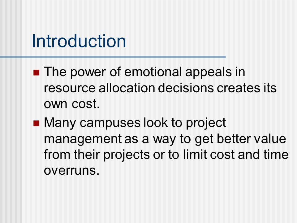 Introduction The power of emotional appeals in resource allocation decisions creates its own cost.