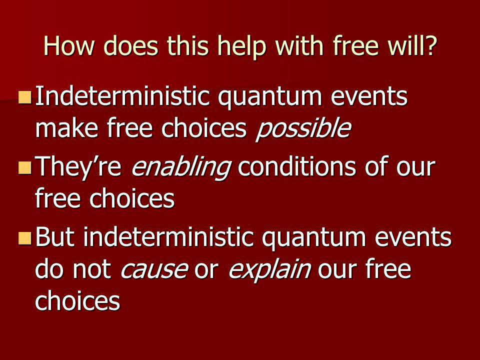How does this help with free will.