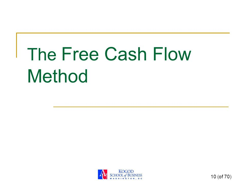 The Free Cash Flow Method 10 (of 70)