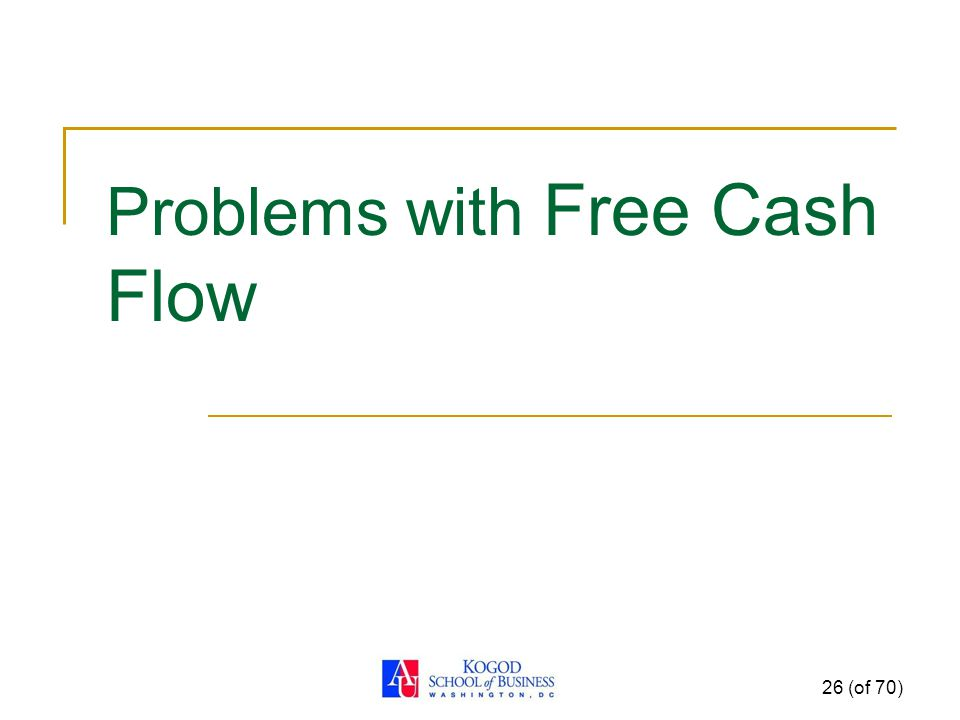 Problems with Free Cash Flow 26 (of 70)
