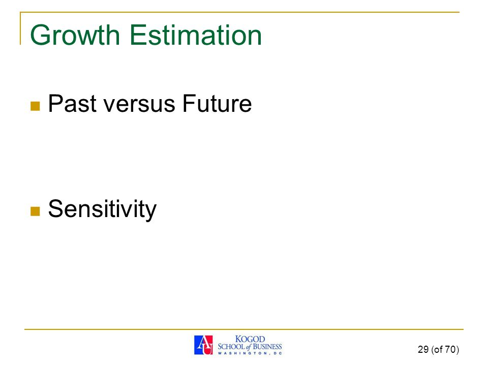 Growth Estimation Past versus Future Sensitivity 29 (of 70)