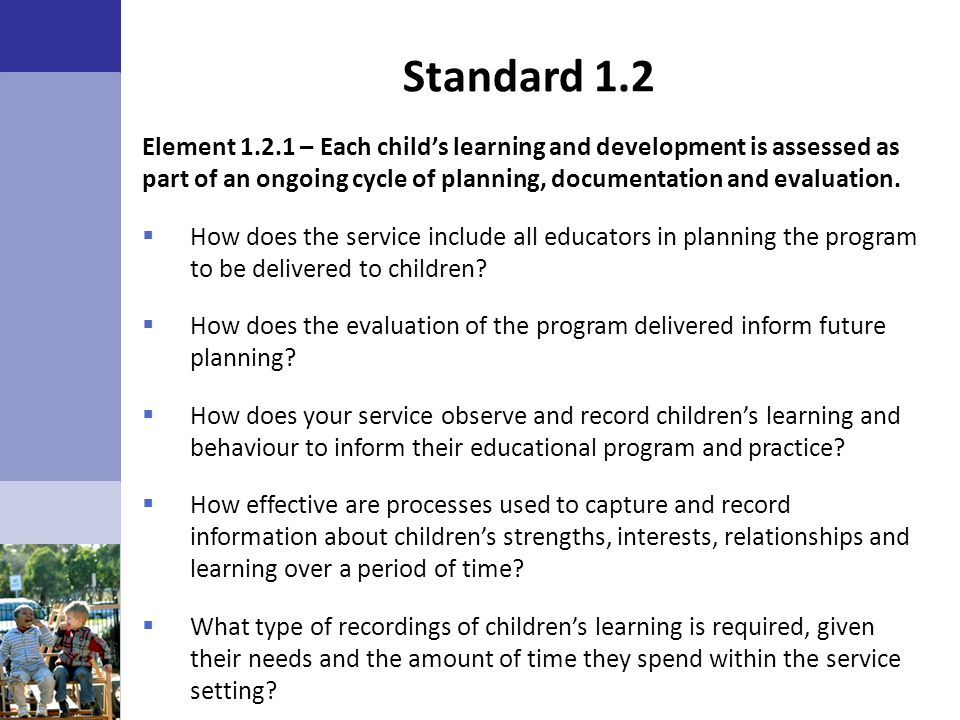 Standard 1.2 Element 1.2.1 – Each child's learning and development is assessed as part of an ongoing cycle of planning, documentation and evaluation.