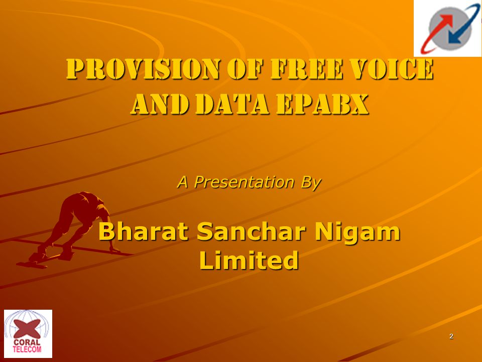 2 Provision of Free Voice and Data EPABX A Presentation By Bharat Sanchar Nigam Limited