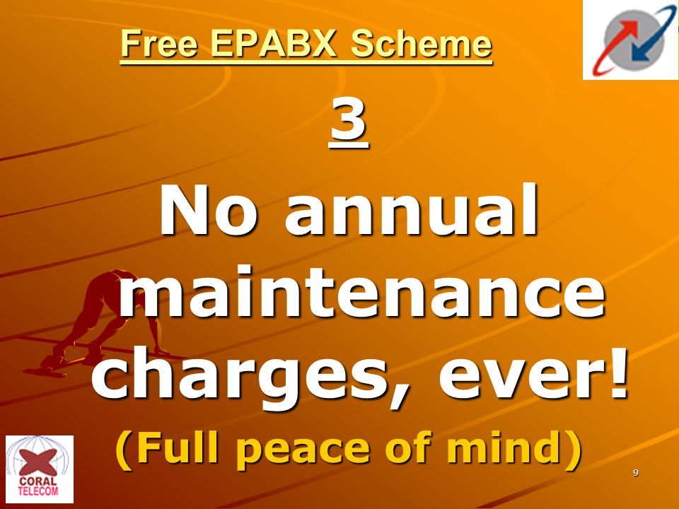 9 Free EPABX Scheme 3 No annual maintenance charges, ever! (Full peace of mind)