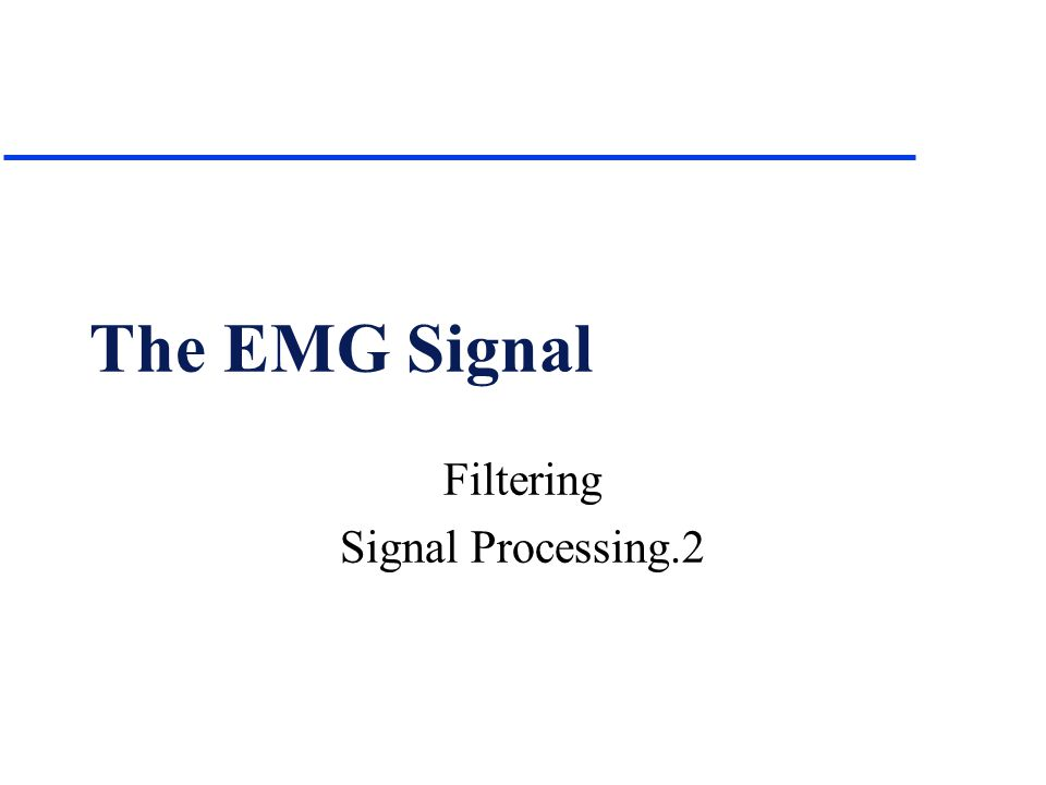 The EMG Signal Filtering Signal Processing.2