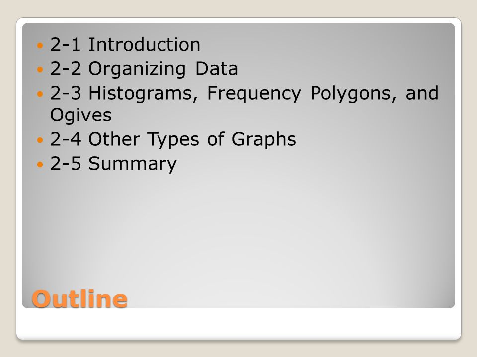 Section 2-1 Introduction Statistics, in a broad sense, is a collection of methods for planning studies and experiments, gathering data, and then organizing, summarizing, presenting, and analyzing, interpreting, and drawing conclusions based on the data This chapter, along with Chapter 3, will present the basic tools we can use to conduct statistical studies.