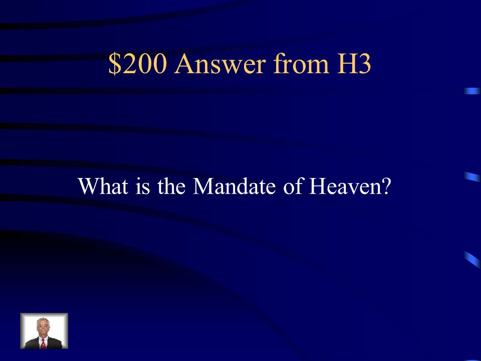 $200 Question from H3 Document that allowed the ruler to serve as a link between the heavens and the earth.