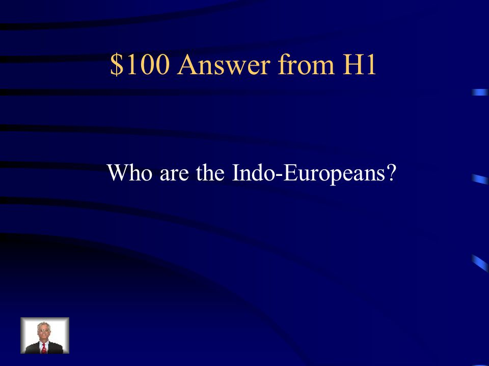 $100 Question from H1 The Aryans were light skinned people who were decedents of this group.