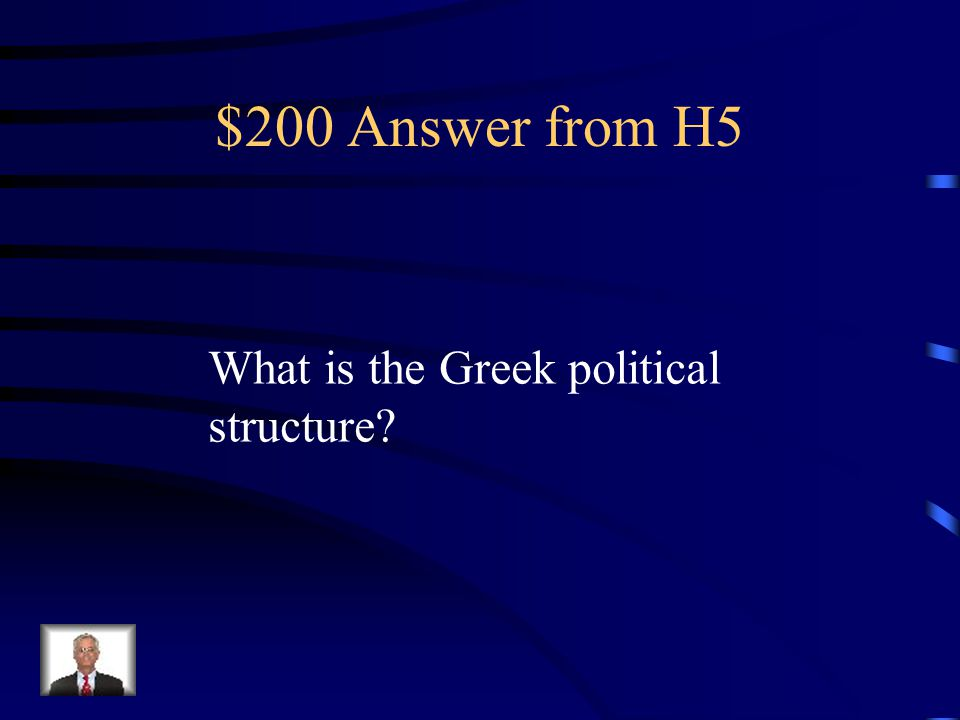 $200 Question from H5 Usually consisted of independent, autonomous city-states.