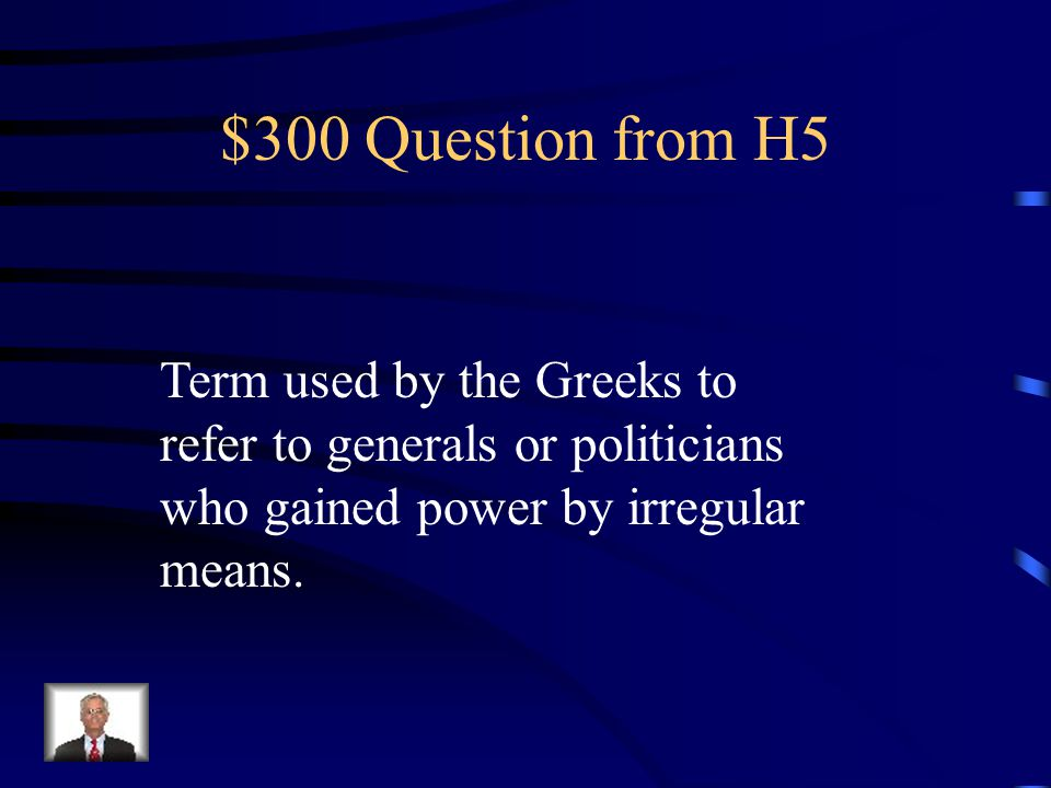 $200 Answer from H5 What is the Greek political structure