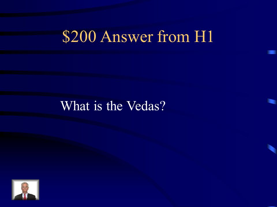 $200 Question from H1 Where most of our information about the Early Aryans comes from.