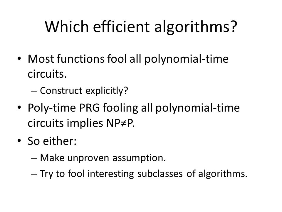 Which efficient algorithms. Most functions fool all polynomial-time circuits.