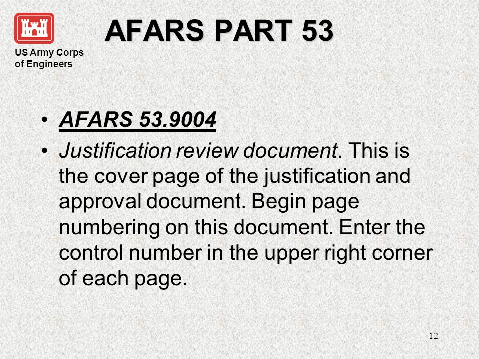 US Army Corps of Engineers 13 AFARS PART 53 AFARS 53.9005 Format for a Justification and Approval for other than Full and Open Competition.