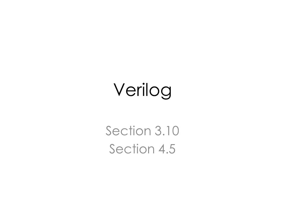 Verilog Section 3.10 Section 4.5