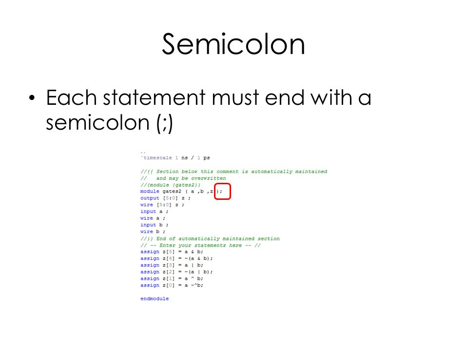 Semicolon Each statement must end with a semicolon (;)