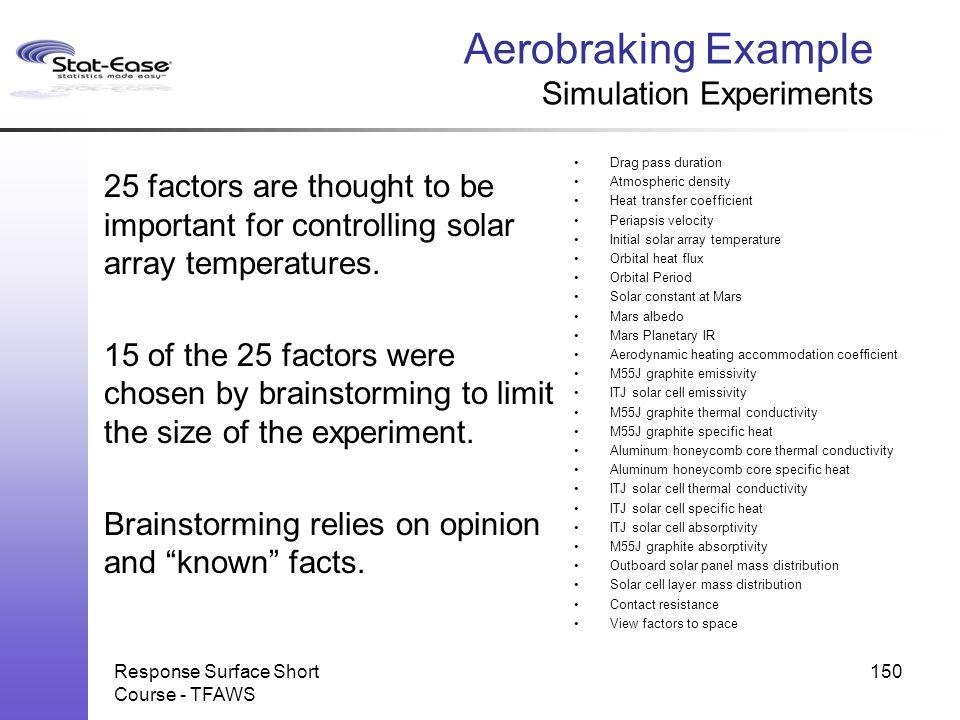 Aerobraking Example Simulation Experiments Drag pass duration Atmospheric density Heat transfer coefficient Periapsis velocity Initial solar array tem