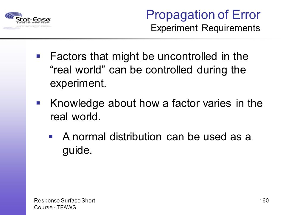 """Propagation of Error Experiment Requirements  Factors that might be uncontrolled in the """"real world"""" can be controlled during the experiment.  Knowl"""