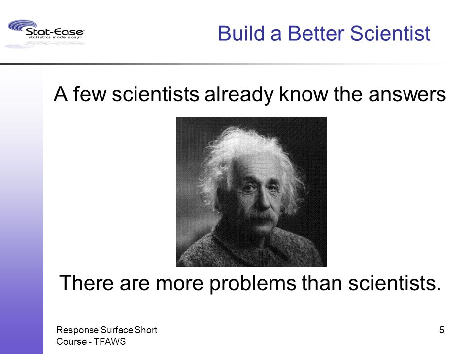 Build a Better Scientist Most scientists can make very good guesses.