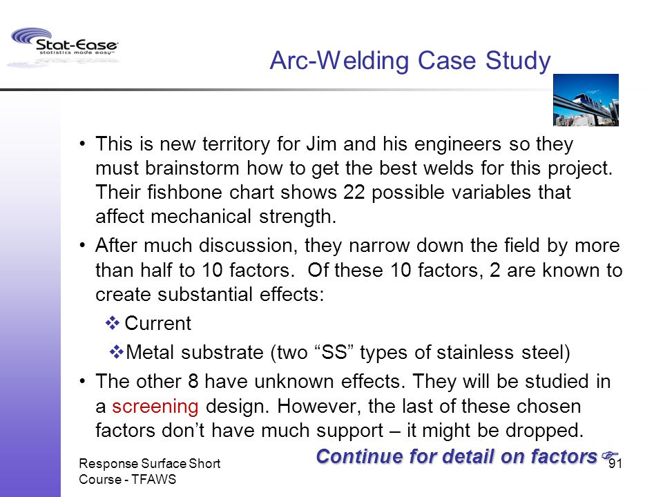 Arc-Welding Case Study This is new territory for Jim and his engineers so they must brainstorm how to get the best welds for this project. Their fishb