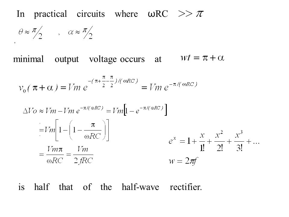 In practical circuits where ω RC, minimal output voltage occurs at is half that of the half-wave rectifier.