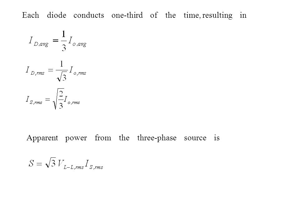 Each diode conducts one-third of the time, resulting in Apparent power from the three-phase source is