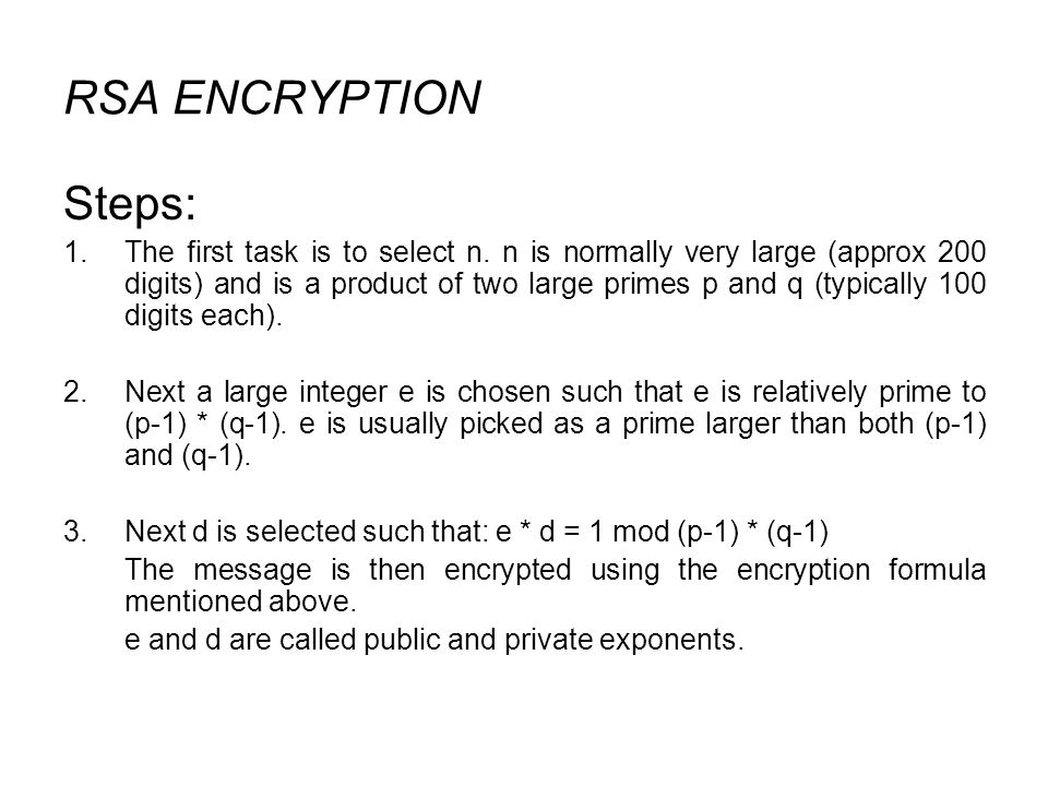 RSA ENCRYPTION Steps: 1.The first task is to select n.