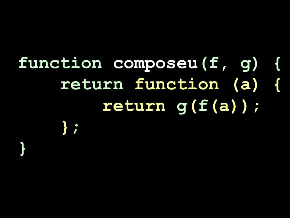 function composeu(f, g) { return function (a) { return g(f(a)); }; }