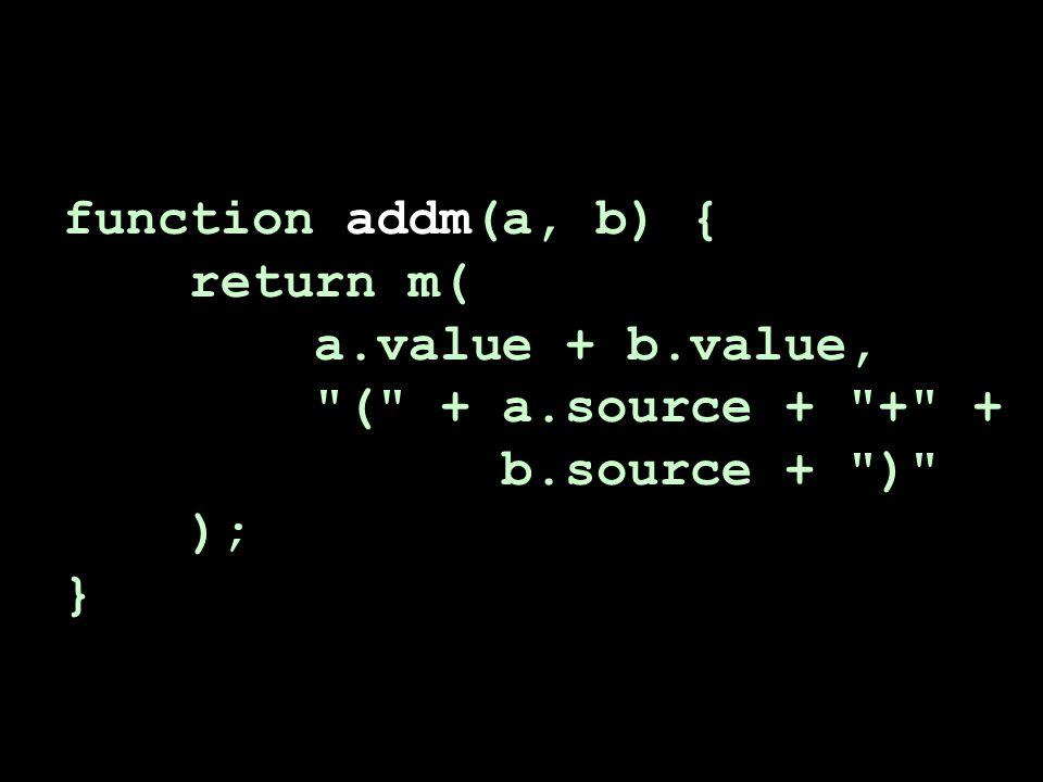 function addm(a, b) { return m( a.value + b.value,