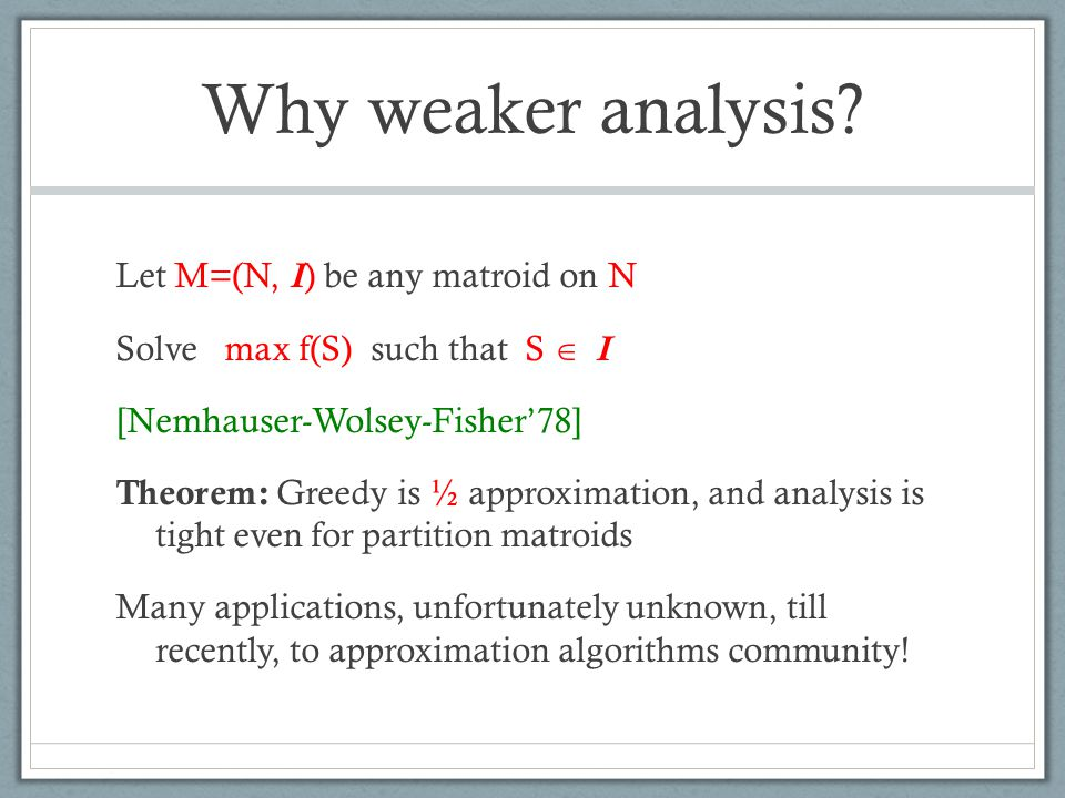 Why weaker analysis.