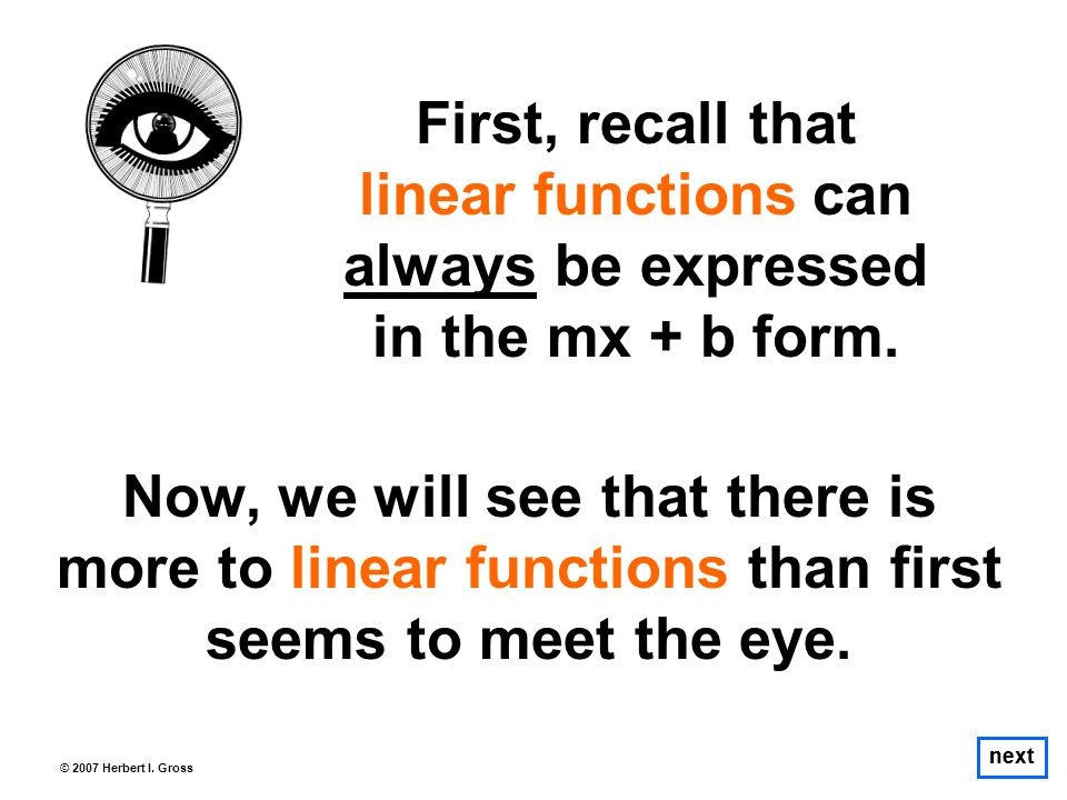 © 2007 Herbert I.Gross For example, the sum of two linear functions is also a linear function.