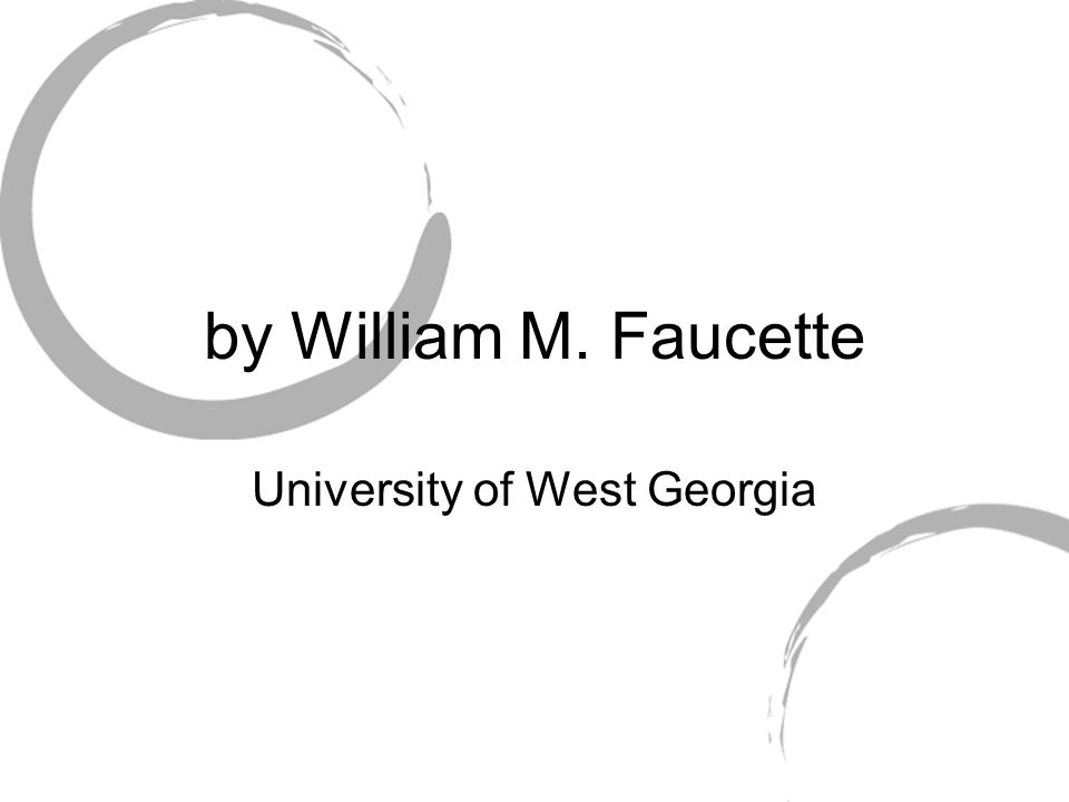 by William M. Faucette University of West Georgia